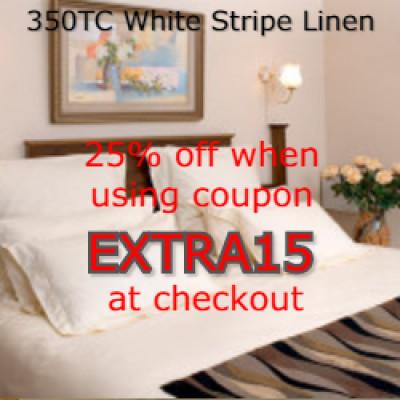 Extra 15% OFF ALL 350TC WHITE STRIPE LINEN
